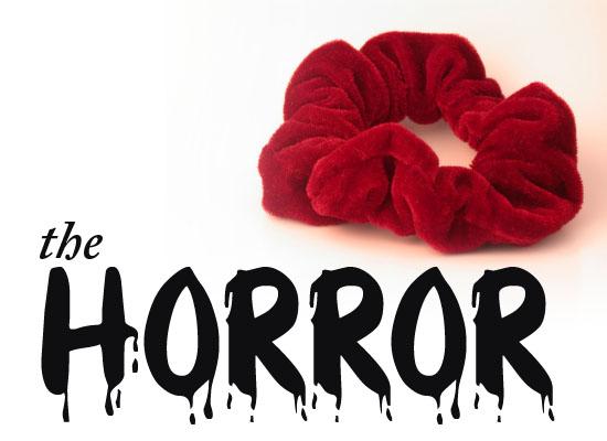 the horror of hair scrunchies