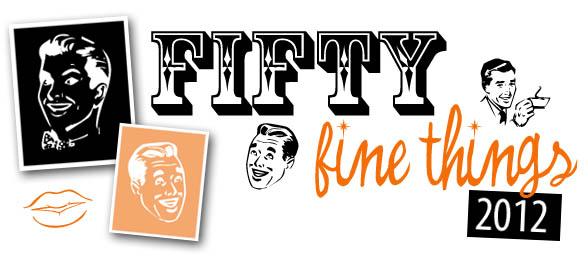 50 fine things 2012