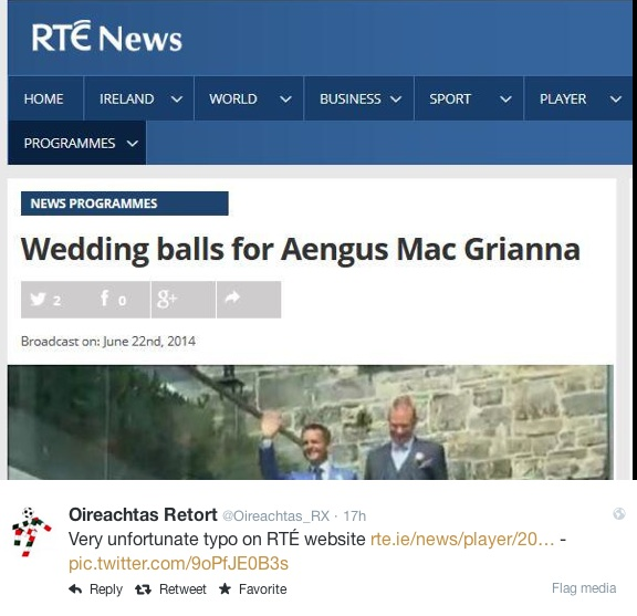 Very unfortunate typo on RTÉ website http://t.co/WU8xXjaAT1 - pic.twitter.com/9oPfJE0B3s — Oireachtas Retort (@Oireachtas_RX) June 22, 2014